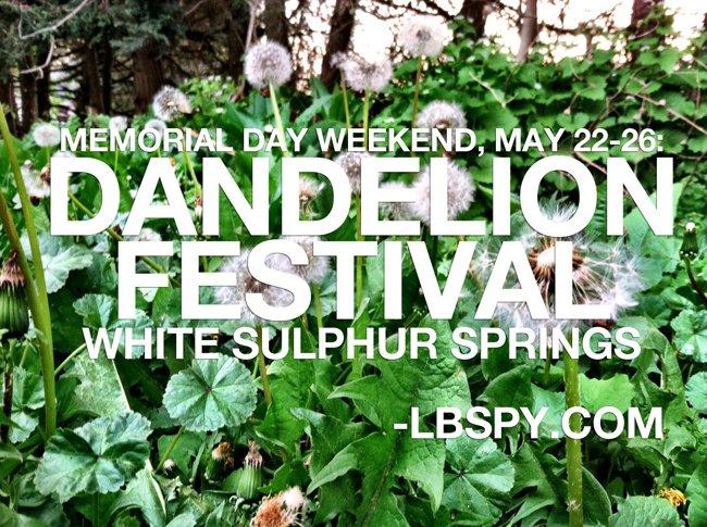 May 22 26 Dandelion Festival In Wss